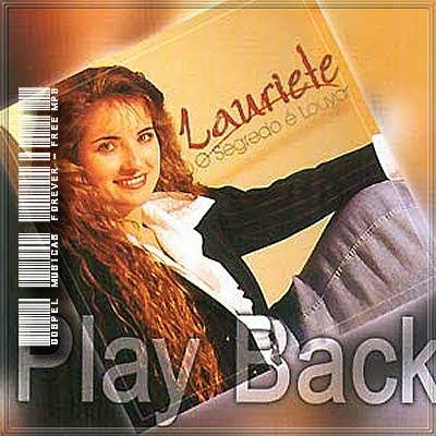 Lauriete - O Segredo É Louvar - Playback - 2001