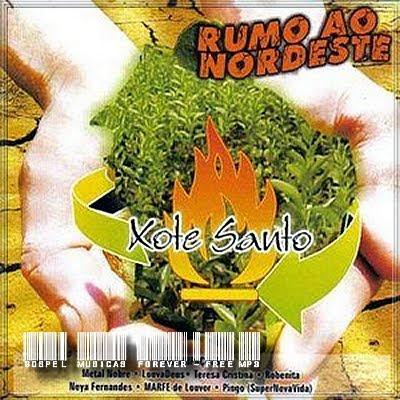 Xote Santo - Rumo Ao Nordeste - 2007