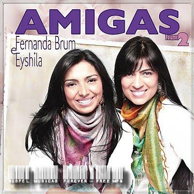 Fernanda Brum & Eyshila - Amigas -  Volume 2 - 2009