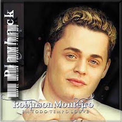 Robinson Monteiro - Em Todo Tempo Louve - Playback - 2008
