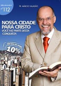Márcio Valadão - Nossa Cidade Para Cristo