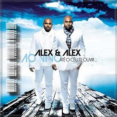 Alex e Alex - Até O Céu Te Ouvir - 2010