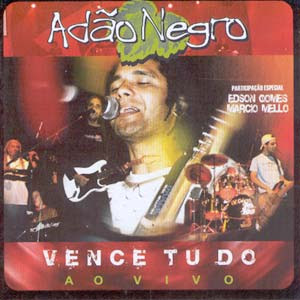 Download   Adão Negro   Vence Tudo [Ao Vivo] | músicas