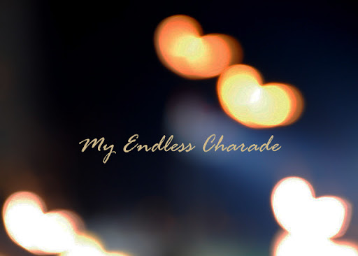 My Endless Charade
