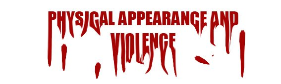 Physical appearance and violence