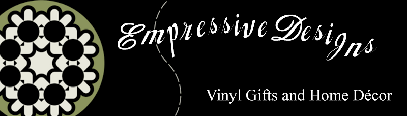 Empressive Designs Vinyl Home Decor and Gifts