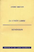 <i>La Unión Libre / Xenófilos</i> de André Breton 1997
