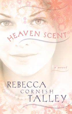 Heaven Scent by Rebecca Cornish Talley