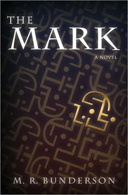 The Mark by M.R. Bunderson