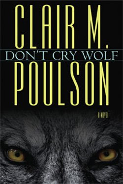 Don't Cry Wolf by Clair M. Poulson