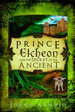 Prince Etcheon and the Secret of the Ancient by JoAnn Arnold