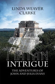 Mayan Intrigue by Linda Weaver Clarke