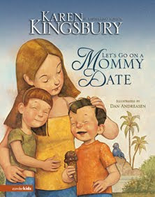 Let's Go On a Mommy Date by Karen Kingsbury