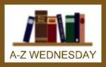 A-Z Wednesday….