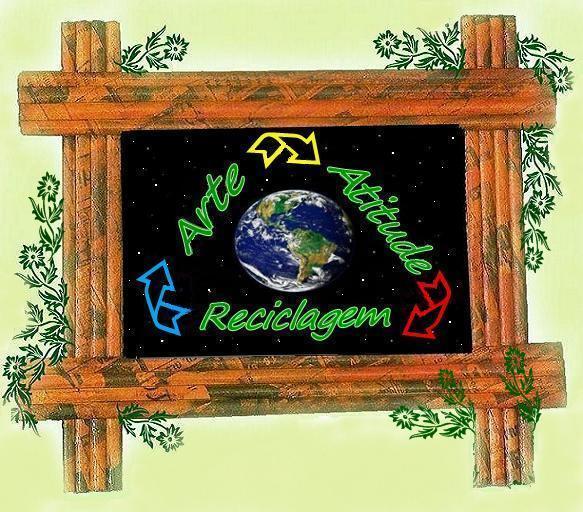 """ARTE ATITUDE """" Reciclagem"""""""