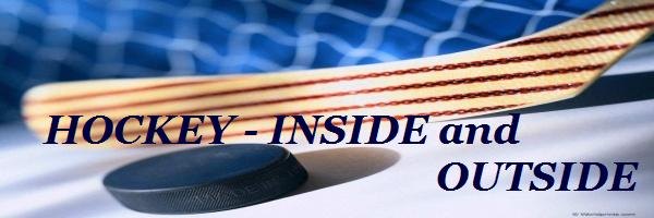 HOCKEY - INSIDE and OUTSIDE
