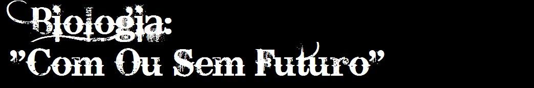 'Biologia' com ou sem futuro