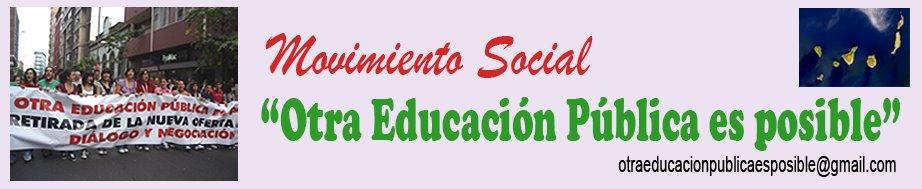 """Movimiento Social """"Otra Educación Pública es posible"""""""