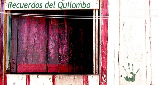 recuerdos del quilombo