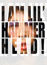 I AM LIL' HAMMERHEAD!