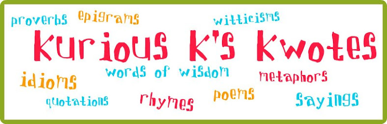 Kurious K&#39;s Kwotes