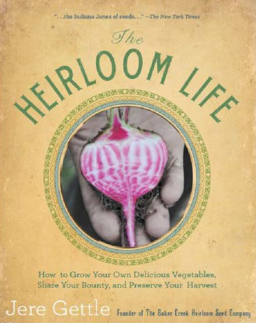 The Heirloom Life gardening book by Baker Creek Seeds
