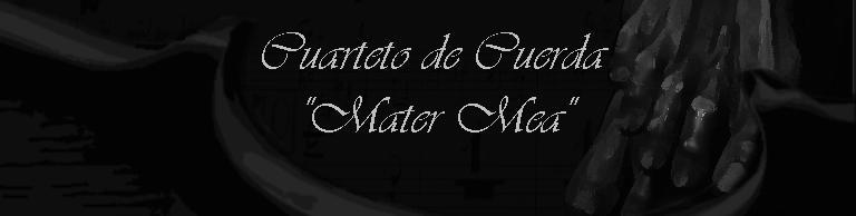 "Cuarteto de Cuerda ""Mater Mea"""