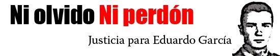 Justicia para Eduardo García Gelber