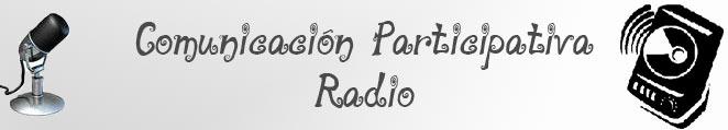 Comunicación Participativa - Radio
