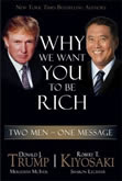 Why We Want You To Be Rich by Robert Kiyosaki & Donald Trump