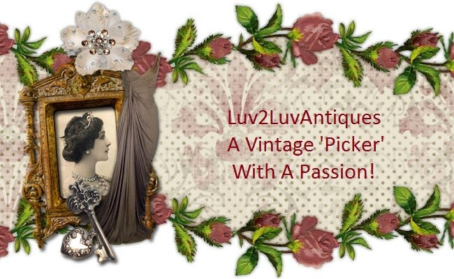 Luv2LuvAntiques A Vintage 'Picker' With A Passion!
