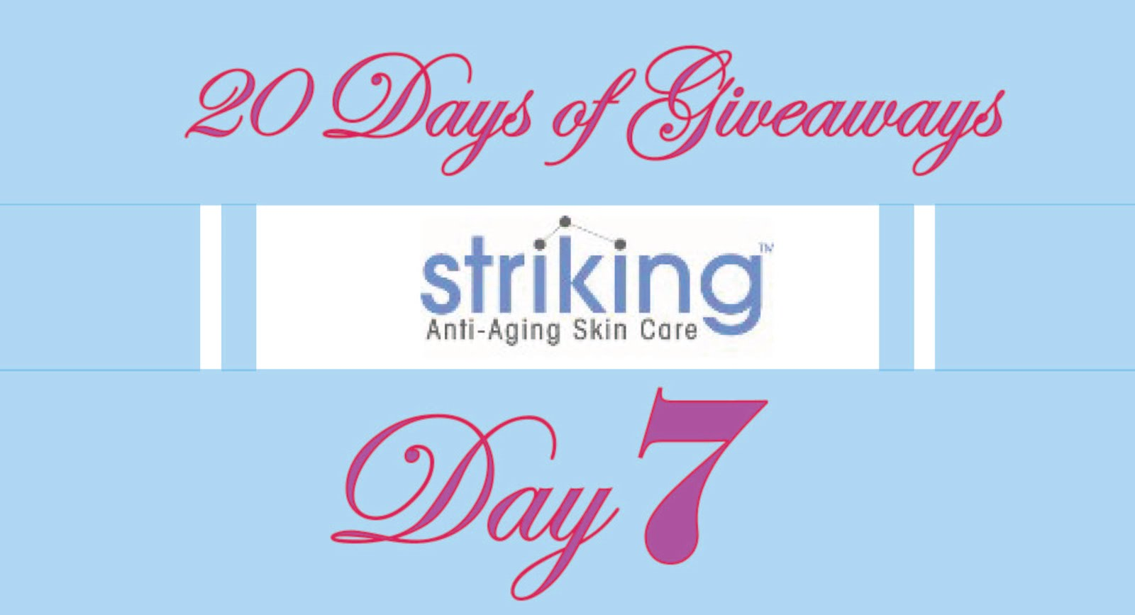 Striking Skin Care Blog: Day 7 of 20 Days of Giveaways ...