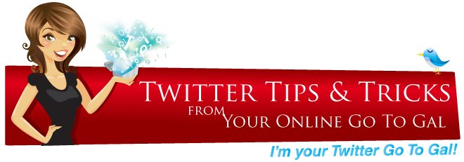 Twitter Tips and Tools from Your Online Go To Gal