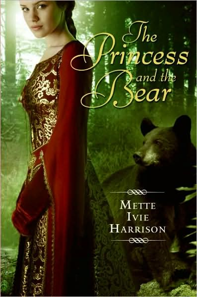 The Princess and the Bear by Mette Ivie Harrison
