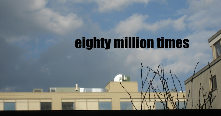 Eighty Million Times