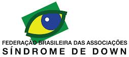 FEDERAÇÃO BRASILEIRA DAS ASSOCIAÇÕES DE SÍNDROME DE DOWN