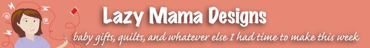 Lazy Mama Designs