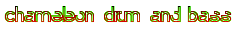 Chamelon Drum and Bass