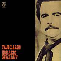 Horacio Guarany - Tajo Largo