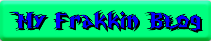 My Frakkin Blog