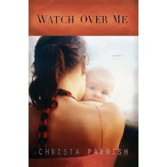 Watch Over Me by Christa Parrish