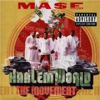 Harlem World - Ma$e Presents Harlem World The Movement