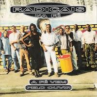 Radicais na Fé - A Fé Vem Pelo Ouvir 1998