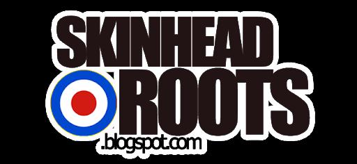 Skin Head Roots