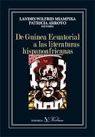 De Guinea Ecuatorial a las literaturas hispanoafricanas.Editores Patricia Arroyo y Wilfrid Miampika