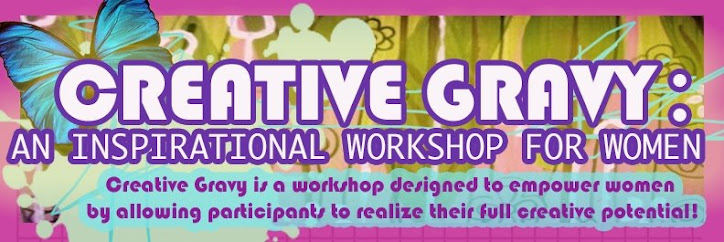 Making Creative Gravy: An Inspirational Workshop for Women