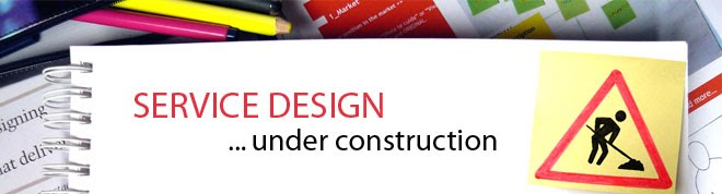 SERVICE DESIGN ... under construction