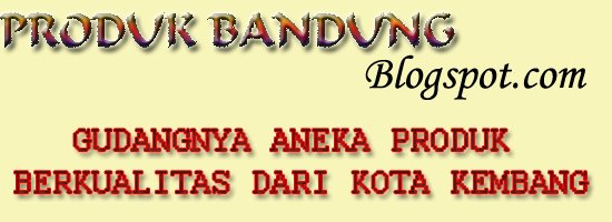 PRODUK BANDUNG