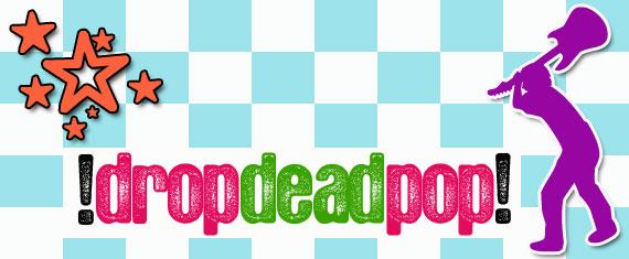 Drop Dead Pop
