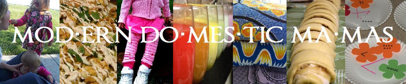 mod·ern do·mes·tic ma·mas